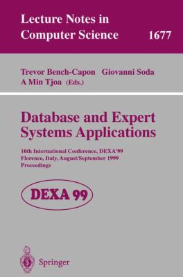 Database and Expert Systems Applications 10th International Conference, Dexa'99, Florence, Italy, August 30 - September 3, 1999