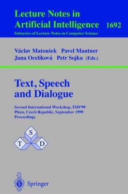 Text, Speech and Dialogue 2nd International Workshop, Tsd'99 Plzen, Czech Republic, September 13-1 7, 1999, Proceedings