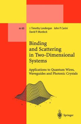 Binding and Scattering in Two-Dimensional Systems Applications to Quantum Wires, Waveguides and Photonic Crystals