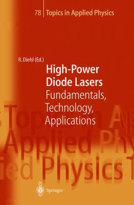 High-Power Diode Lasers Fundamentals, Technology, Applications, With Contributions by Numerous Experts