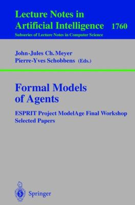 Formal Models of Agents Esprit Project Modelage Final Workshop  Selected Papers