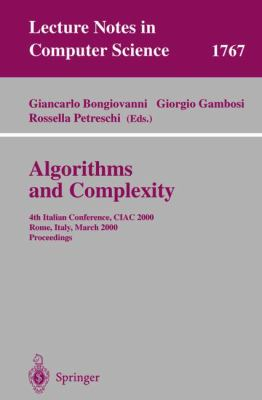 Algorithms and Complexity 4th Italian Conference, Ciac 2000, Rome, Italy, March 2000  Proceedings