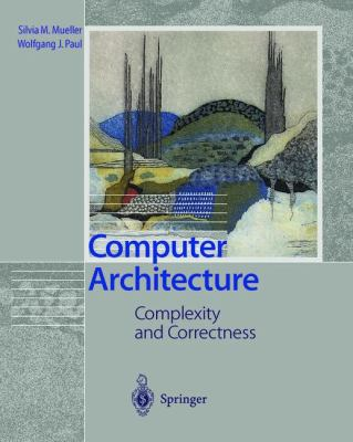 Computer Architecture Complexity and Correctness