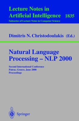 Natural Language Processing - Nlp 2000 Second International Conference Patras, Greece, June 2-4, 2000  Proceedings
