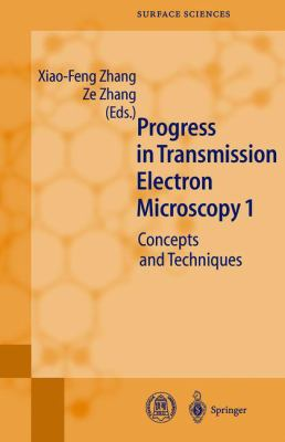 Progress in Transmission Electron Microscopy 1 Concepts and Techniques