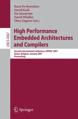 High Performance Embedded Architectures and Compilers Second International Conference, Hipeac 2007, Ghent, Belgium, January 28-30, 2007. Proceedings