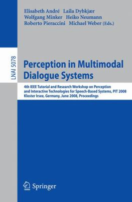 Perception in Multimodal Dialogue Systems: 4th IEEE Tutorial and Research Workshop on Perception and Interactive Technologies for Speech-Based Systems