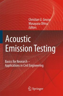 Acoustic Emission Testing Basics for Research - Applications in Civil Engineering