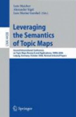 Leveraging the Semantics of Topics Maps: Second International Conference on Topic Maps Research and Applications, Tmra 2006, Leipzig, Germany, October
