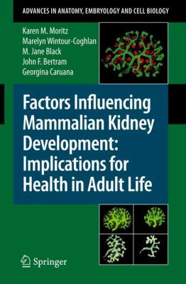 Factors Influencing Mammalian Kidney Development: Implications for Health in Adult Life, Vol. 196