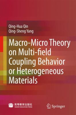 Macro-Micro Theory on Multifield Coupling Behavior of Heterogeneous Materials