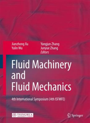 Fluid Machinery and Fluid Mechanics: 4th International Symposium (4th ISFMFE)