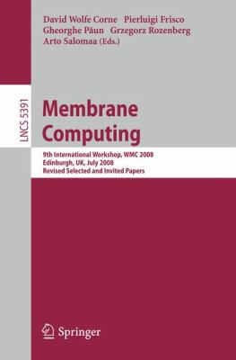 Membrane Computing: 9th International Workshop, WMC 2008, Edinburgh, UK, July 28-31, 2008, Revised Selected and Invited Papers