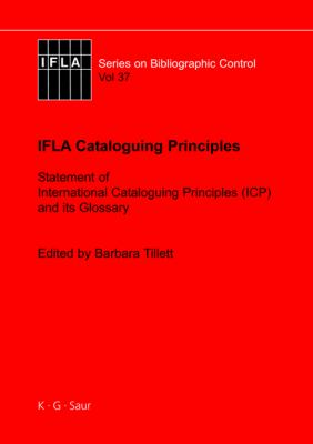 IFLA Cataloguing Principles: The statement of International Cataloguing Principles (ICP) and its Glossary. In 20 Languages (Ifla Series on Bibliographic Control)