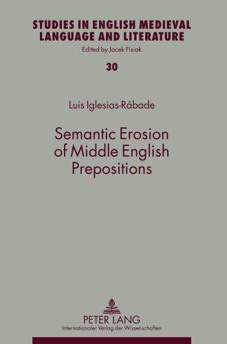 Semantic Erosion of Middle English Prepositions (Studies in English Medieval Language and Literature)