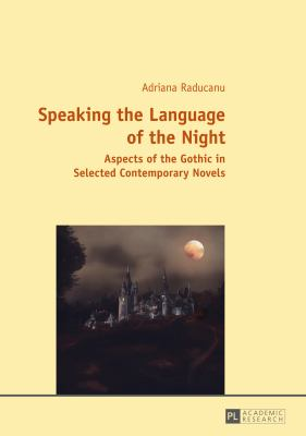 Speaking the Language of the Night : Aspects of the Gothic in Selected Contemporary Novels