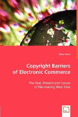 Copyright Barriers of Electronic Commerce