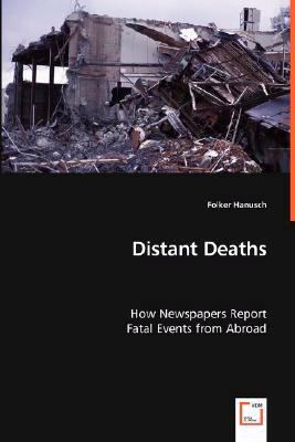 Distant Deaths - How Newspapers Report Fatal Events From Abroad