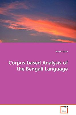Corpus-Based Analysis Of The Bengali Language