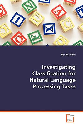 Investigating Classification for Natural Language Processing Tasks