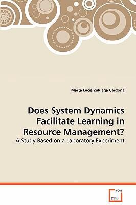 Does System Dynamics Facilitate Learning In Resource Management
