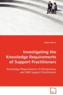 Investigating the Knowledge Requirements of Support Practitioners