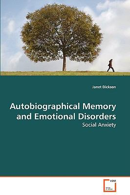 Autobiographical Memory And Emotional Disorders