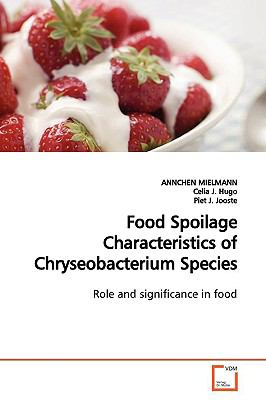 Food Spoilage Characteristics of Chryseobacterium Species: Role and significance in food