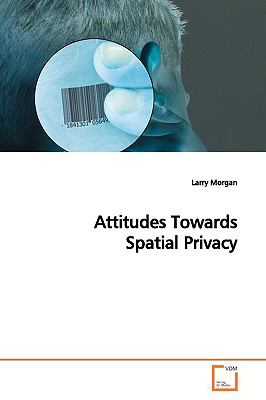 Attitudes Towards Spatial Privacy