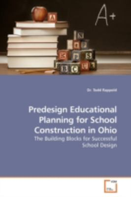 Predesign Educational Planning for School Construction in Ohio: The Building Blocks for Successful School Design
