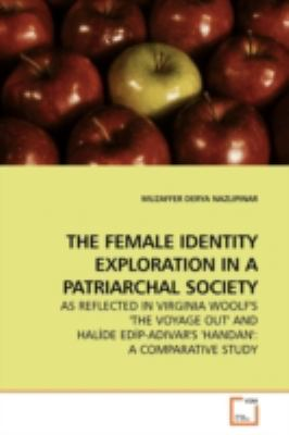THE FEMALE IDENTITY EXPLORATION IN A PATRIARCHAL SOCIETY: AS REFLECTED IN VIRGINIA WOOLF'S 'THE VOYAGE OUT' AND HALDE EDP-ADIVAR'S 'HANDAN': A COMPARATIVE STUDY