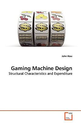 Gaming Machine Design: Structural Characteristics and Expenditure