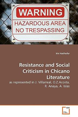 Resistance and Social Criticism in Chicano Literature: as represented in J. Villarreal, O.Z.Acosta, R. Anaya, A. Islas