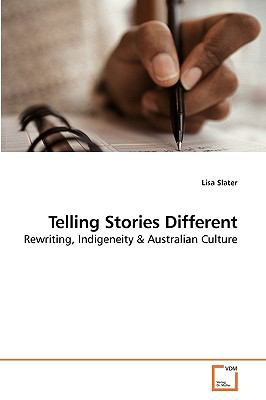 Telling Stories Different: Rewriting, Indigeneity
