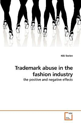 Trademark abuse in the fashion industry: the positive and negative effects