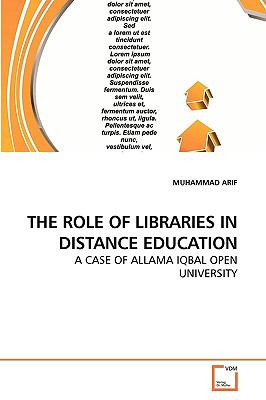 THE ROLE OF LIBRARIES IN DISTANCE EDUCATION: A CASE OF ALLAMA IQBAL OPEN UNIVERSITY