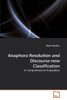 Anaphora Resolution and Discourse-new Classification: A Comprehensive Evaluation
