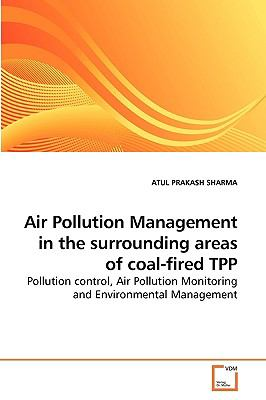 Air Pollution Management in the surrounding areas of coal-fired TPP: Pollution control, Air Pollution Monitoring and Environmental Management