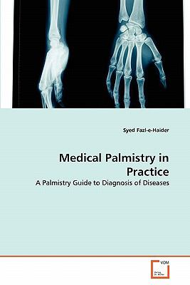 Medical Palmistry in Practice: A Palmistry Guide to Diagnosis of Diseases