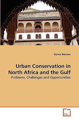 Urban Conservation in North Africa and the Gulf