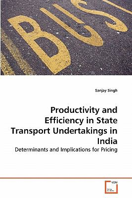 Productivity and Efficiency in State Transport Undertakings in Indi