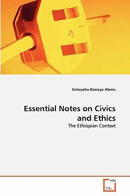 Essential Notes on Civics and Ethics: The Ethiopian Context