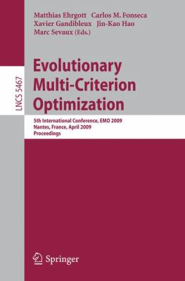 Evolutionary Multi-Criterion Optimization: 5th International Conference, EMO 2009, Nantes, France, April 7-10, 2009, Proceedings