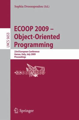 ECOOP 2009 -- Object-Oriented Programming: 23rd European Conference, Genoa, Italy, July 6-10, 2009, Proceedings (Lecture Notes in Computer Science / Programming and Software Engineering)