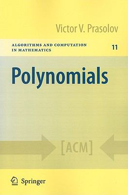 Polynomials (Algorithms and Computation in Mathematics)