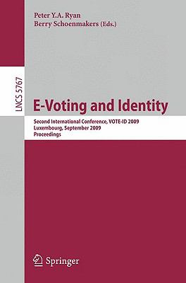 E-Voting and Identity: Second International Conference, VOTE-ID 2009, Luxembourg, September 7-8, 2009, Proceedings (Lecture Notes in Computer Science / Security and Cryptology)