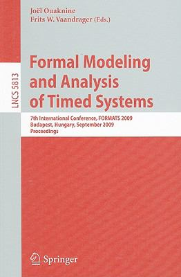 Formal Modeling and Analysis of Timed Systems: 7th International Conference, FORMATS 2009, Budapest, Hungary, September 14-16, 2009, Proceedings (Lecture ... Computer Science and General Issues)