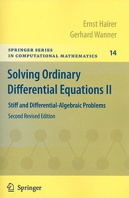 Solving Ordinary Differential Equations II: Stiff and Differential-Algebraic Problems (Springer Series in Computational Mathematics)