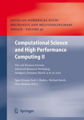 Computational Science and High Performance Computing II : The 2nd Russian-German Advanced Research Workshop, Stuttgart, Germany, March 14 To 16 2005