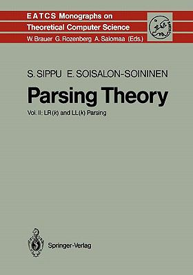 Parsing Theory II: LR(k) and LL(k) Parsing (Monographs in Theoretical Computer Science. An EATCS Series)